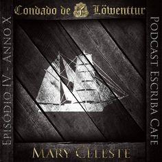 Podcast IV – Mary Celeste | Escriba Cafe