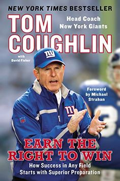 Earn the Right to Win: How Success in Any Field Starts with Superior Preparation by Tom Coughlin