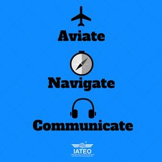 #Aviate #Navigate #Communicate #Aviation #Flying