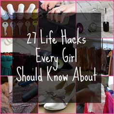 """""""27 Life Hacks Every Girl Should Know About."""" This is actually some of the most useful information I've ever found on this site"""