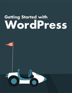 Free PDF ebook. Getting Started with WordPress