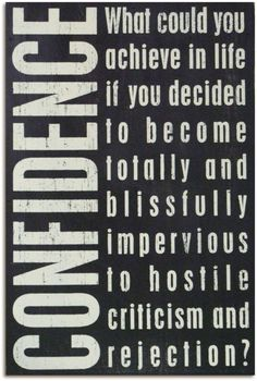 """Use confidence to overcome criticism.  If you think about it, most critics are """"armchair critics""""... people who never get out of their comfort zone to do anything (puts it all perspective doesn't it?!) Keep living and achieving!"""
