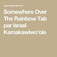 Somewhere Over The Rainbow Tab par Israel Kamakawiwo'ole