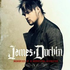 Album review ofJames Durbin's 'Memories of a Beautiful Disaster' CD - by Rock Music: Suite101 Photo Courtesy of Michael Scott Slosar, used with permission.