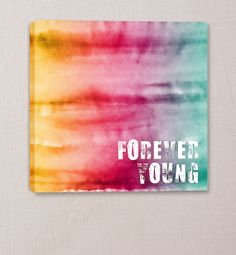Inspirational Canvas Art Print - Digital Watercolor on Stretched Canvas - Forever Young by Robyn Gough Designs, teen art, teen wall decor, inspirational decor, home decor, stretched canvas