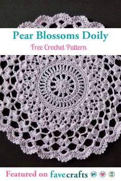 Pear Blossoms Crochet Doily In the Designer's Words: Free Crochet Doily Patterns, Crochet Doilies, Free Pattern, Crochet Hats, Crocheted Bags, Crochet Ideas, Crewel Embroidery, Cross Stitch Embroidery, Crochet Table Topper