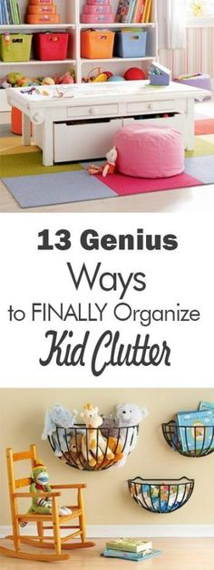 13 Genius Ways to FINALLY Organize Kid Clutter - 101 Days of Organization