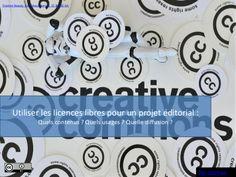 SlideShare 68 diapos - Utiliser les licences libres dans le cadre d'un projet éditorial : quels contenus ? quels usages ? quelle diffusion ? par @Calimaq S.I.Lex