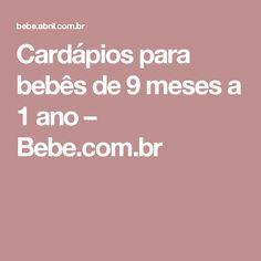 Cardápios para bebês de 9 meses a 1 ano – Bebe.com.br