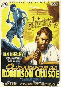 Aventuras de Robinson Crusoe ~ Mexico 1952 ~ Directed by Luis Buñuel ~ Dan O'Herlihy, Jaime Fernandez, Felipe de Alba ~ CB Films Robinson Crusoe, Cool Posters, Film Posters, Luis Bunuel, Spanish Posters, Daniel Defoe, Poster S, Classic Movies, Action Movies