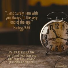 """""""..and surely I am with you always, to the very end of the age."""" Matthew 28:20                                                                                                                                                                                 More"""