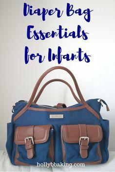 Diaper Bag Essentials for Infants baby / infant / new mom / motherhood / new baby / diaper bag / newborn / http://hollybbaking.com/