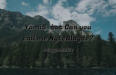 Quotes about YomiS_bot Can you call me NyteBlayde?  with images background, share as cover photos, profile pictures on WhatsApp, Facebook and Instagram or HD wallpaper - Best quotes