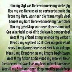 Hou my styf vas Here wanneer my voete gly…. Wees U my Stut wanneer ek op moeilike paaie loop. Bible Quotes, Bible Verses, Abba Father, Goeie More, Afrikaans Quotes, Special Words, Prayer Board, Hope Love, Prayer Request