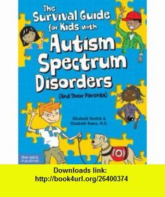 The Survival Guide for Kids with Autism Spectrum Disorders (And Their Parents) (9781575423852) Elizabeth Verdick, Elizabeth Reeve M.D. , ISBN-10: 1575423855  , ISBN-13: 978-1575423852 ,  , tutorials , pdf , ebook , torrent , downloads , rapidshare , filesonic , hotfile , megaupload , fileserve