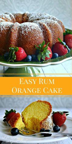 Easy Rum Orange Cake | Life, Love, and Good Food #desserts