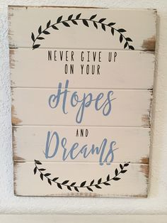 A personal favorite from my Etsy shop https://www.etsy.com/listing/510474549/never-give-up-on-your-hopes-and