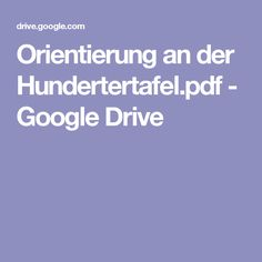 Orientierung an der Hundertertafel.pdf - Google Drive