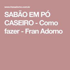 SABÃO EM PÓ CASEIRO - Como fazer - Fran Adorno