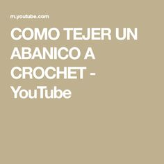 COMO TEJER UN ABANICO A CROCHET - YouTube Crochet, Youtube, Newborns, How To Knit, Hand Fans, Crocheting, Tejidos, Accessories, Clothes