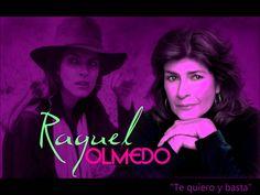 Raquel Olmedo - Te Quiero Y Basta