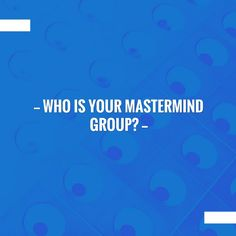 Check out this post on my blog 💥 Who is your mastermind group? http://makethegrade.net/2015/09/28/who-is-your-mastermind-group/?utm_campaign=crowdfire&utm_content=crowdfire&utm_medium=social&utm_source=pinterest