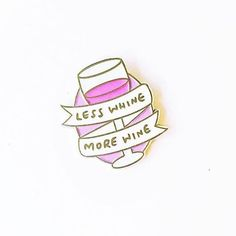 Less whine, more wine pin from @veronicadearly Should be everyone's life…