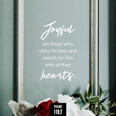 Psalms Blessed are those who keep His testimonies, Who seek Him with the whole heart! Psalm 119, Walk Through The Bible, La Sainte Bible, New American Standard Bible, Amplified Bible, Blessed Are Those, Whole Heart, Favorite Bible Verses, Love The Lord