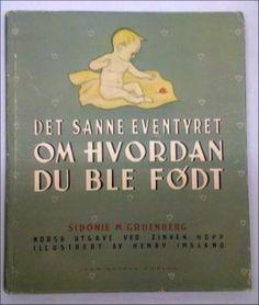 Gruenberg, S. M.: Det sanne eventyret om HVORDAN DU BLE FØDT - brukt bok Om, Barn, Baseball Cards, Converted Barn, Barns, Sheds