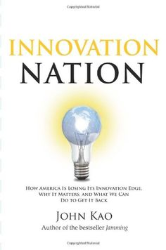 Bestseller Books Online Innovation Nation: How America Is Losing Its Innovation Edge, Why It Matters, and What We Can Do to Get It Back John Kao $26  - http://www.ebooknetworking.net/books_detail-1416532684.html