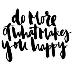 do more of what makes you happy. #maesla #lettering #ink