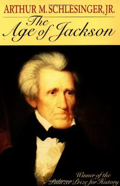 The Age of Jackson (E381.S38)  HISTORY 1946