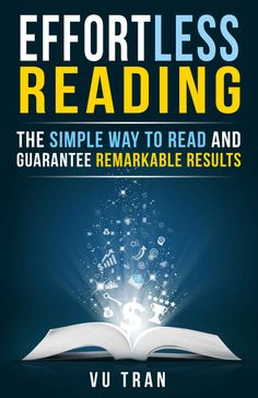 Amazon.com: Effortless Reading: The Simple Way to Read and Guarantee Remarkable Results eBook: Vu Tran, Nancy Pile: Kindle Store