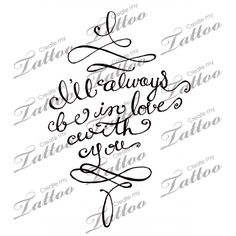 "Marketplace Tattoo Calligraphy quote ""I'll always be in love with you"" #14610 
