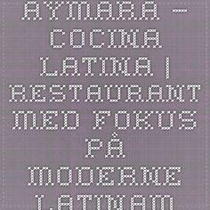 Aymara – Cocina Latina | Restaurant med fokus på moderne latinamerikansk mat.
