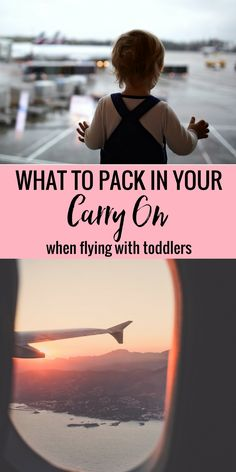 What To Pack In Your Carry On When Flying With Toddlers - As a mom of a 3 and 1 year old, these items have made all the difference in flying with young children.