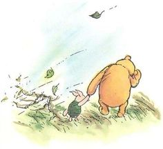 "Piglet sidled up to Pooh from behind. ""Pooh!"" he whispered.