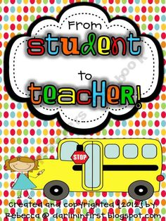 From Student to Teacher {A Guide for Student Teachers}