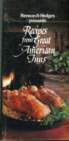 Benson & Hedges Presents Recipes from Great American Inns by Evan (Editor) Jones (1981), http://www.amazon.com/dp/B000HXGRXE/ref=cm_sw_r_pi_dp_IV6wrb1QBYA9K