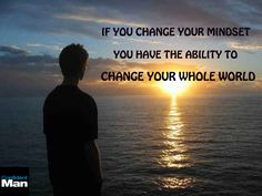 IF YOU CHANGE YOUR #MINDSET YOU HAVE THE ABILITY TO #CHANGE YOUR WHOLE #WORLD