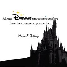 All our dreams con come true if we have the courage to pursue them | Inspirational Quotes
