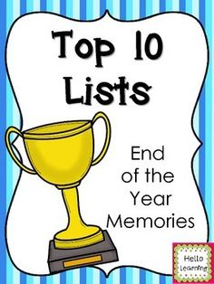 Top 10 Lists- End of the Year Memories- A great way for your students to reflect on the year and record their memories- $