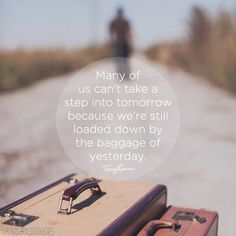 Drop your baggage and step out in faith.   TonyEvans.org
