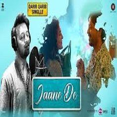 Jaane De (Tumhari Sulu) Atif Aslam Single Mp3 Song Free Download