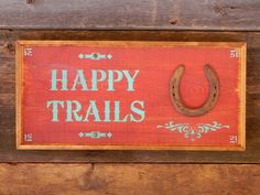 Happy Trails Sign, Western Home Decor, Country Signs, Horse Decor, Rustic Wood Signs, Outdoor Signs, Farm and Ranch, Barn Signs, Horseshoe by CrowBarDsigns on Etsy https://www.etsy.com/listing/183657343/happy-trails-sign-western-home-decor