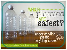 Which plastics are safest? Understanding plastic recycling codes - Body Unburdened