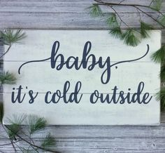Baby it's cold outside sign // Christmas wood signs // Christmas decor // rustic wall decor // rustic Christmas decor // mantel decor // white baby its cold outside sign // white Christmas decor