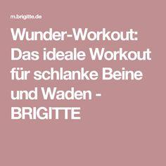 Wunder-Workout: Das ideale Workout für schlanke Beine und Waden - BRIGITTE
