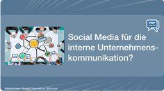 Interne Unternehmenskommunikation  und #SocialMedia | via @sozialpr