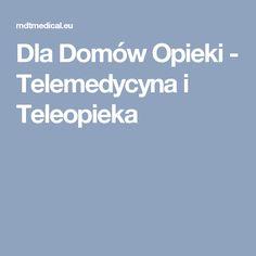 Dla Domów Opieki - Telemedycyna i Teleopieka